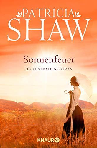 Sonnenfeuer: Ein Australien-Roman (Die Buchanan-Saga, Band 1)