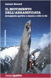 Il movimento dell'arrampicata. Arrampicata sportiva e classica a tutte le età. Ediz. illustrata