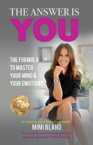 The Answer is You: The Formula to Master Your Mind and Your Emotions