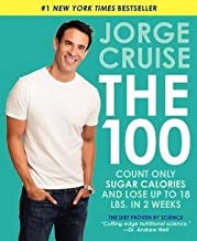 Jorge Cruise: The 100 : Count Only Sugar Calories and Lose Up to 18 Lbs. in 2 Weeks (Paperback); 2014 Edition