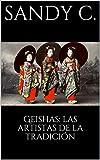 Geishas: las artistas de la tradición