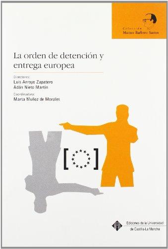 La orden de detención y entrega europea: 4 (MARINO BARBERO SANTOS)