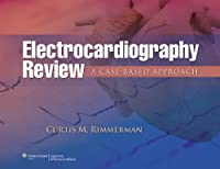 Electrocardiography Review: A Case-Based Approach