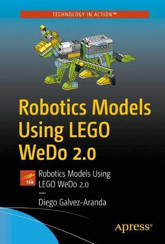 Robotics Models Using LEGO WeDo 2.0: Design, Build, Program, Test, and Share