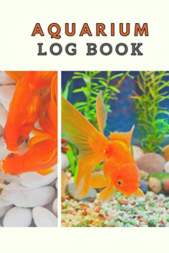 Aquarium Log Book: Track and Record all of your Aquarium Maintenance and Care, Aquarium Air Pump, Heater, Water Testing,Treatments, Cleaning, Water Changes and More.