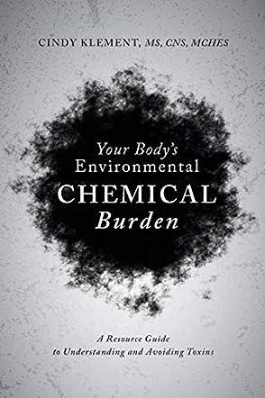 Your Body's Environmental Chemical Burden