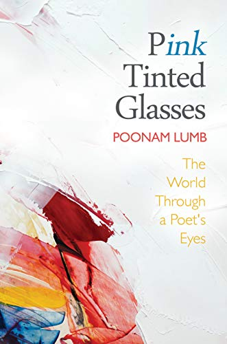 Pink Tinted Glasses: The World Through a Poet's Eyes (English Edition)