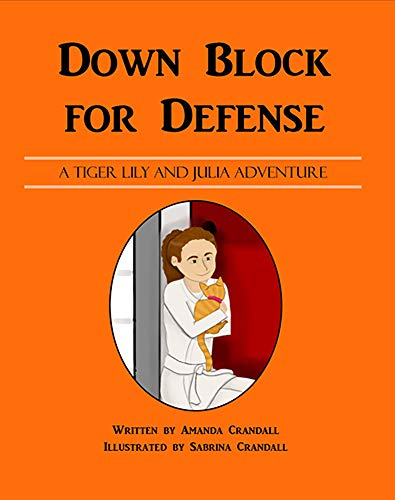 Down Block for Defense (A Tiger Lily and Julia Adventure Book 1) (English Edition)