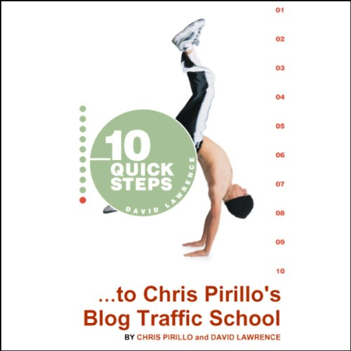 10 Quick Steps to Chris Pirillo's Blog Traffic School audiobook cover art
