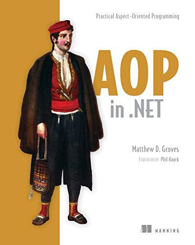 AOP in .NET: Practical Aspect-Oriented...