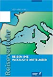 Reisen ins westliche Mittelmeer - Gerhard Eurich