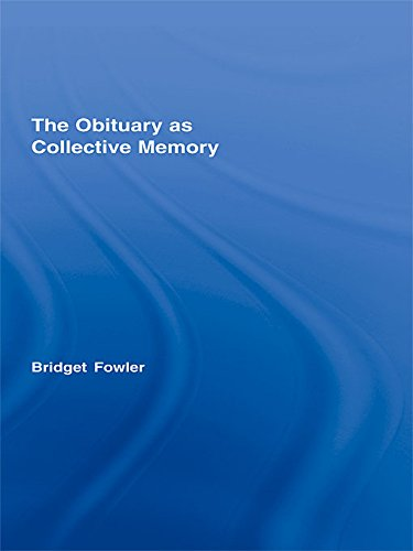 The Obituary as Collective Memory (Routledge Advances in Sociology Book 27)