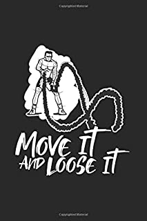 Move It And Loose It: Journal My Workout Planner For Sports, Health And Activity Lover | 6x9 | 120 pages