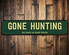 Gone Hunting Sign, Be Back at Dark Thirty Sign, Custom Hunter Man Cave Sign, Hunter Gift, Metal Hunting Decor - Quality Aluminum