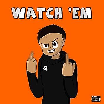 Watch 'Em