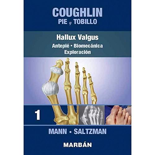 Coughlin Pie y Tobillo 1. Hallux Valgus. Antepié. Biomecánica. Exploración