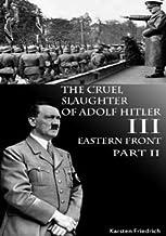 The Cruel Slaughter of Adolf Hitler III Eastern Front Part II