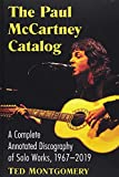 The Paul McCartney Catalog: A Complete Annotated Discography of Solo Works, 1967-2019