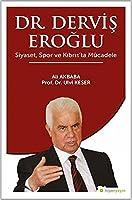 Dr. Dervis Eroglu - Siyaset, Spor ve Kibris'ta Mücadele