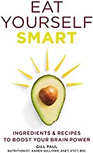 Eat Yourself Smart: Ingredients & recipes to boost your brain power