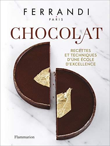 Chocolat: Recettes et techniques dune École dexcellence