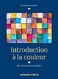 Introduction À La Couleur - Des Discours Aux Images