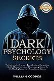 Dark Psychology Secrets: The Beginner's Guide to Learn Covert Emotional Manipulation, NLP, Mind...