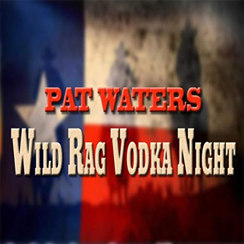 Wild Rag Vodka Night
