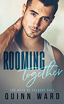 Rooming Together: An M/M Daddy Romance (The Boys of Talbert Hall Book 1) by [Quinn Ward]