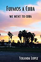 Fuimos a Cuba: We Went to Cuba