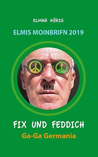 Fix und Feddich: Elmis Moinbrifn 2019: Ga-Ga Germania