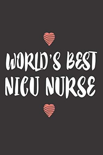 World's Best NICU Nurse: Neonatal ICU Nurse Appreciation Nursing Memory Book