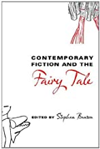 Contemporary Fiction and the Fairy Tale (Series in Fairy-Tale Studies)
