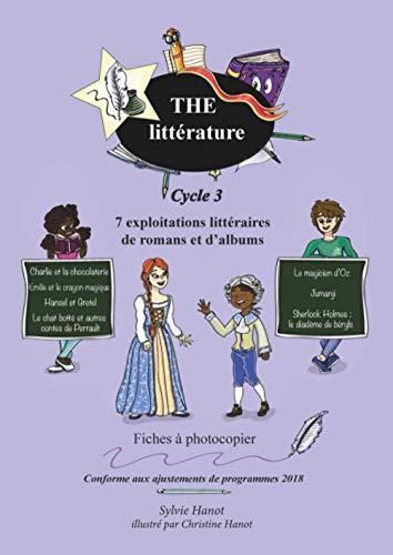 The littérature, 7 exploitations littéraires de romans et d'albums, cycle 3: Fiches à photocopier