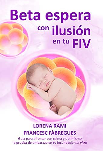 Beta espera con ilusión en tu FIV: Guía para afrontar con calma y optimismo la prueba de embarazo
