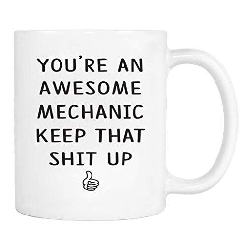 N\A Eres un mecánico increíble Mantén Esa Mierda Arriba - Taza - Regalo de mecánico - Taza de mecánico