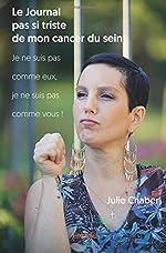 Le Journal pas si triste de mon cancer du sein de Julie Chaber
