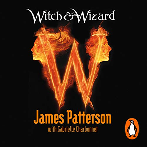 Witch & Wizard, Book 1 Audiobook By James Patterson cover art