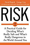 Image of Risk: A Practical Guide for Deciding What's Really Safe and What's Really Dangerous in the World Around You