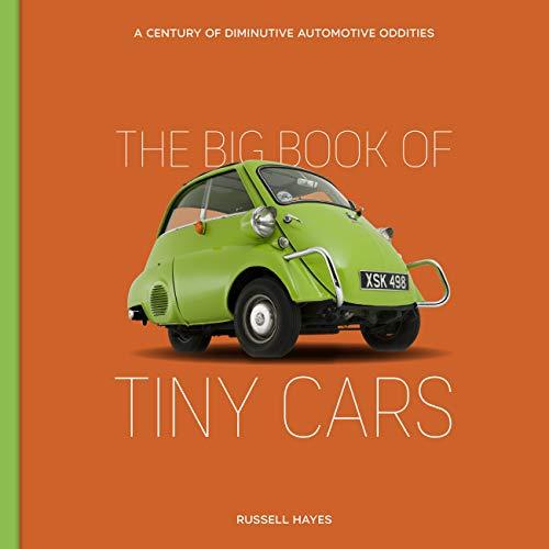 The Big Book of Tiny Cars: A Century of Diminutive Automotive Oddities