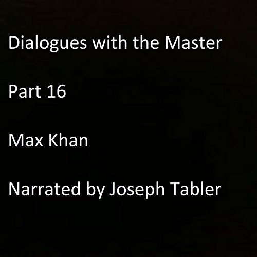 Dialogues with the Master: Part 16 audiobook cover art