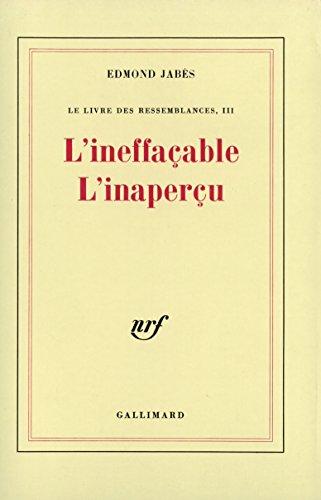 L'Ineffacable, l'inapercu : le livre des ressemblances, numéro 3