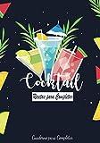Cocktail : Recetas para Completar: Cuaderno para Completar | 100 recetas para llenar | Libro de cócteles | Bartender Book | Libro de Mixología | Bebidas Mixtas | Libro de recetas