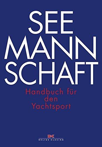 Seemannschaft: Handbuch für den Yachtsport
