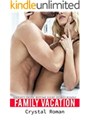 Family Vacation - Naughty Erotic Bedtime Short Stories Bundle: Pregnancy, Alpha, Fantasy, Rough & Romance, Daddy, Menage, Dominant, Ganged, Shared, Office