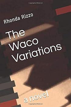 The Waco Variations  a novel