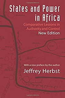 States and Power in Africa: Comparative Lessons in Authority and Control - Second Edition (Princeton Studies in International History and Politics)