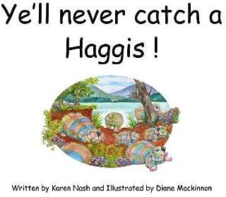 Ye'll Never Catch A Haggis