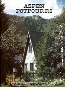 Compare Textbook Prices for Aspen Potpourri: A 50-Year Collection of Aspen Recipes and Ideas 5 Edition ISBN 9780964196032 by Hayes, Mary Eshbaugh
