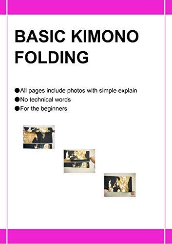 BASIC KIMONO FOLDING: How to fold Japanese traditional Kimono (English Edition)